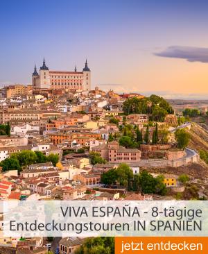 VIVA ESPAÑA - 8-tägige Entdeckungstouren IN SPANIEN