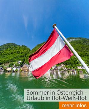 Sommer in Österreich - Urlaub in Rot-Weiß-Rot