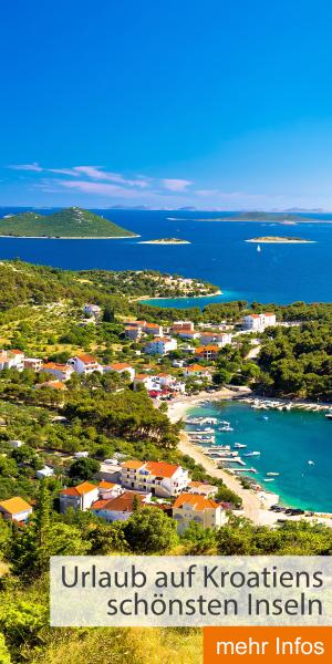 Urlaub auf Kroatiens schönsten Inseln