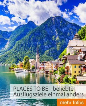 PLACES TO BE - beliebte Ausflugsziele einmal anders
