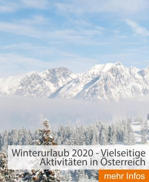 Winterurlaub 2020 - Vielseitige Aktivitäten in Österreich